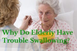 why do elderly have trouble swallowing
