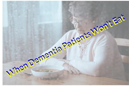 When Dementia Patients Won't Eat, Top Tips