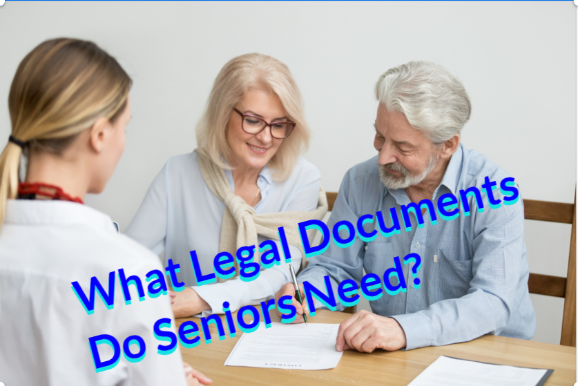 What Legal Documents Do Seniors Need?